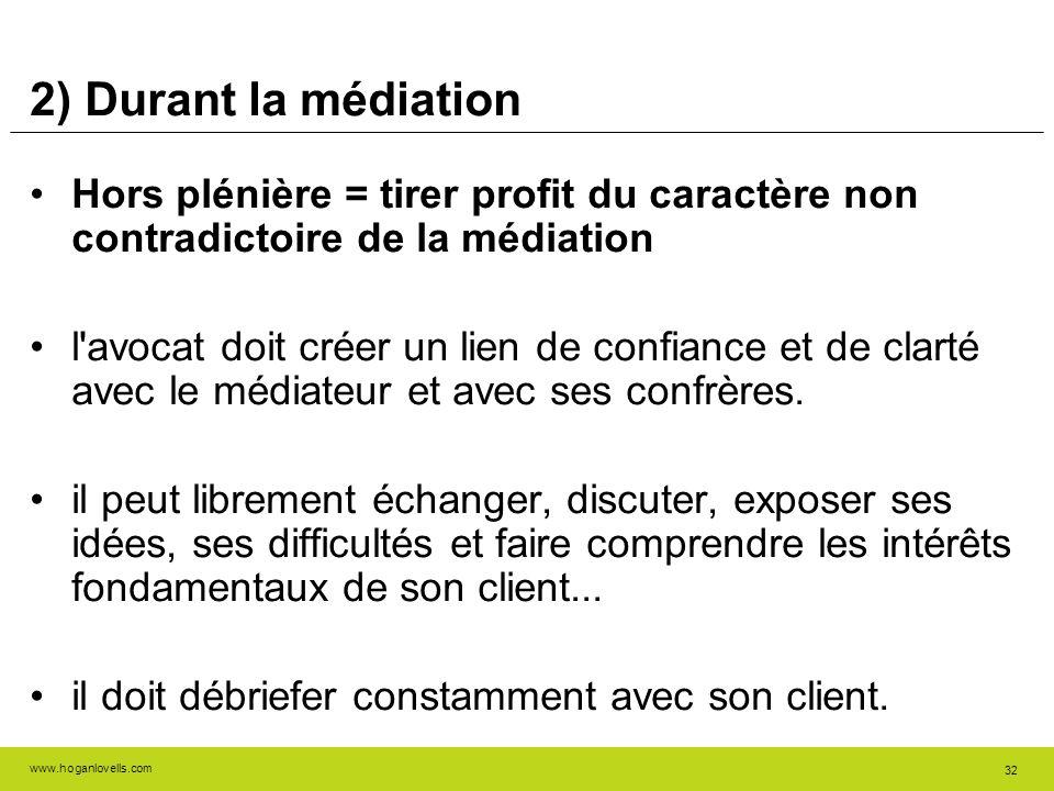 2) Durant la médiation Hors plénière = tirer profit du caractère non contradictoire de la médiation.
