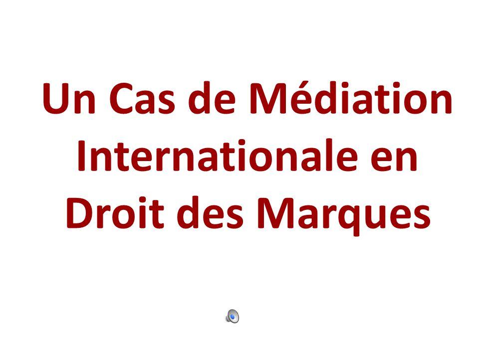 Un Cas de Médiation Internationale en Droit des Marques