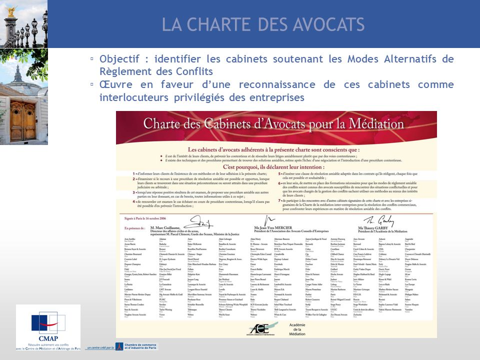 LA CHARTE DES AVOCATS Objectif : identifier les cabinets soutenant les Modes Alternatifs de Règlement des Conflits.
