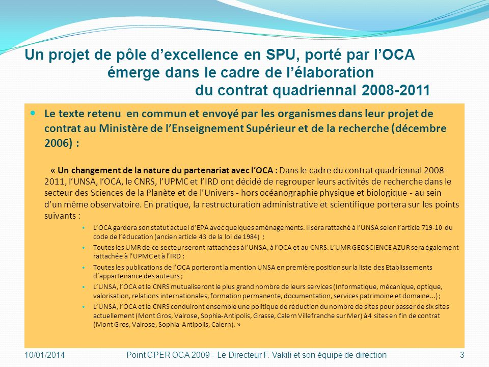 Un projet de pôle d'excellence en SPU, porté par l'OCA émerge dans le cadre de l'élaboration du contrat quadriennal 2008-2011