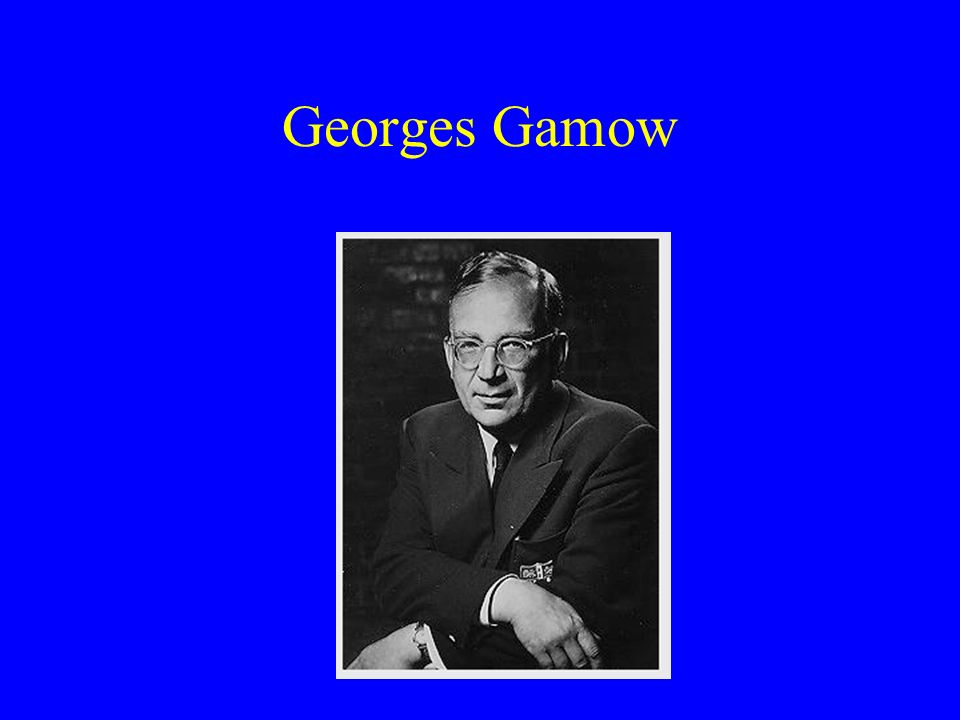 Georges Gamow