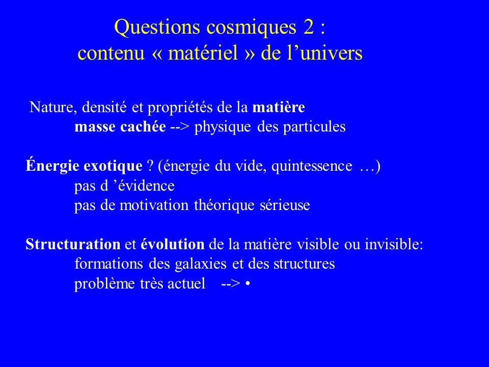 Questions cosmiques 2 : contenu « matériel » de l'univers