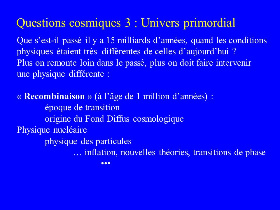 Questions cosmiques 3 : Univers primordial