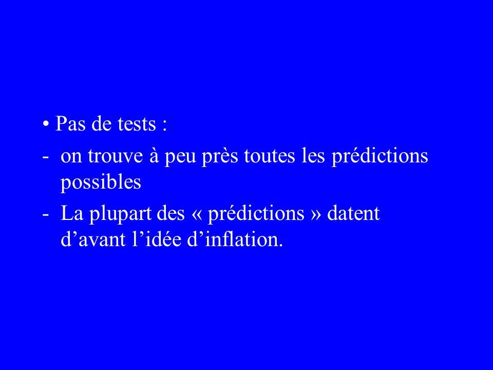 • Pas de tests : on trouve à peu près toutes les prédictions possibles.