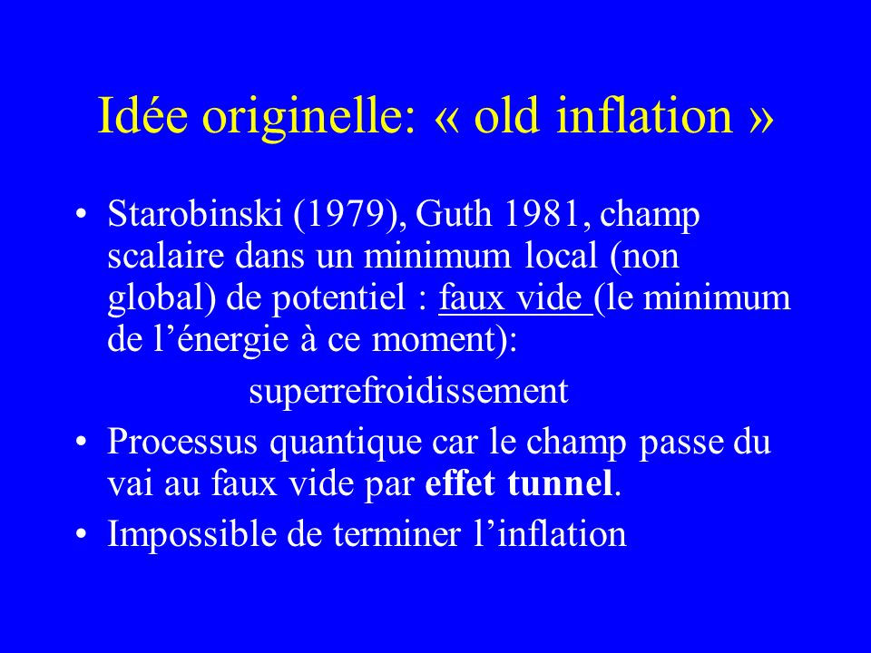 Idée originelle: « old inflation »