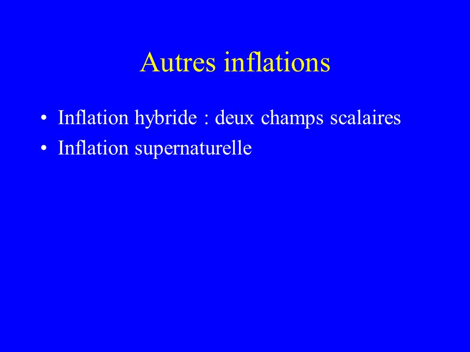 Autres inflations Inflation hybride : deux champs scalaires