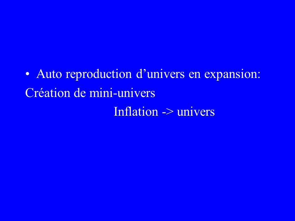 Auto reproduction d'univers en expansion: