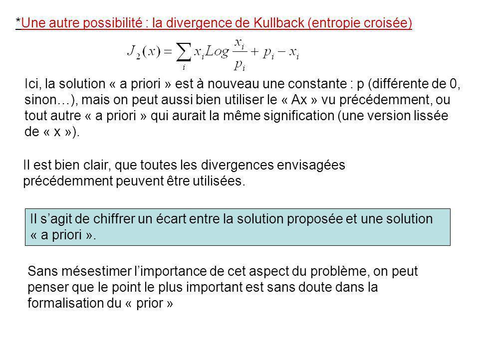 *Une autre possibilité : la divergence de Kullback (entropie croisée)