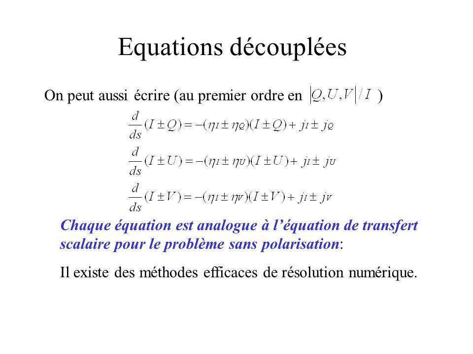 Equations découplées On peut aussi écrire (au premier ordre en )