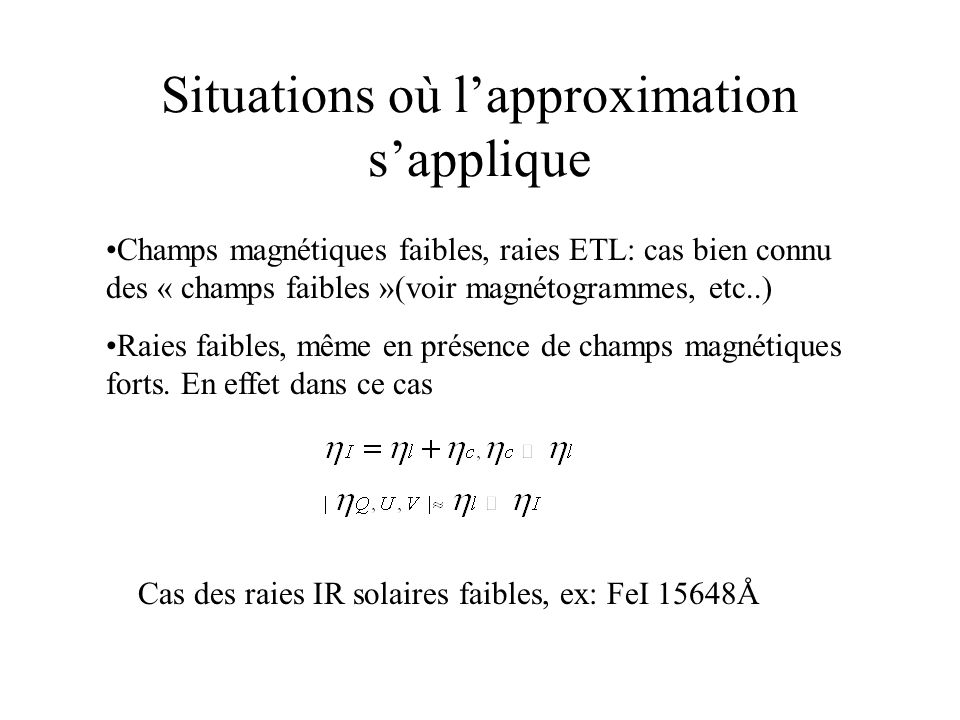 Situations où l'approximation s'applique