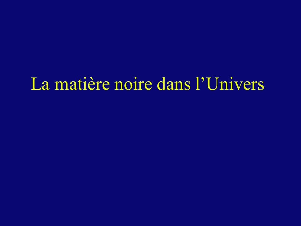 La matière noire dans l'Univers