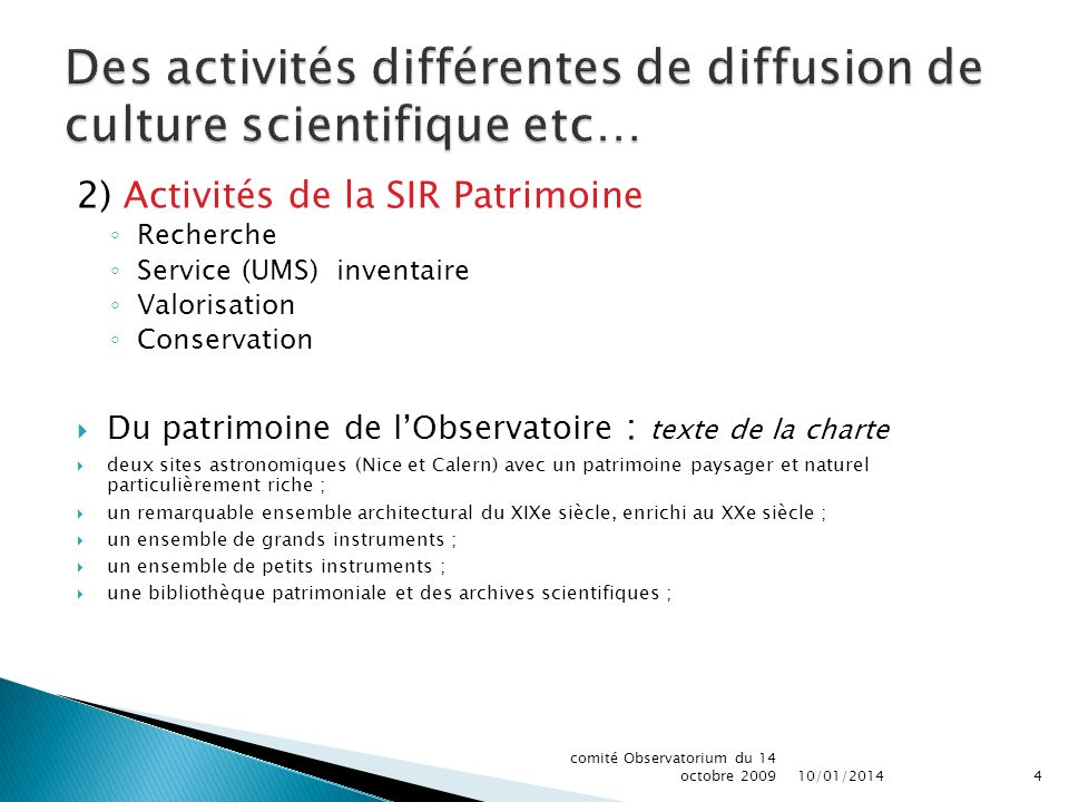 Des activités différentes de diffusion de culture scientifique etc…
