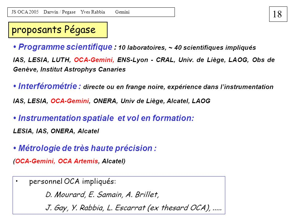 proposants Pégase • Programme scientifique : 10 laboratoires, ~ 40 scientifiques impliqués.