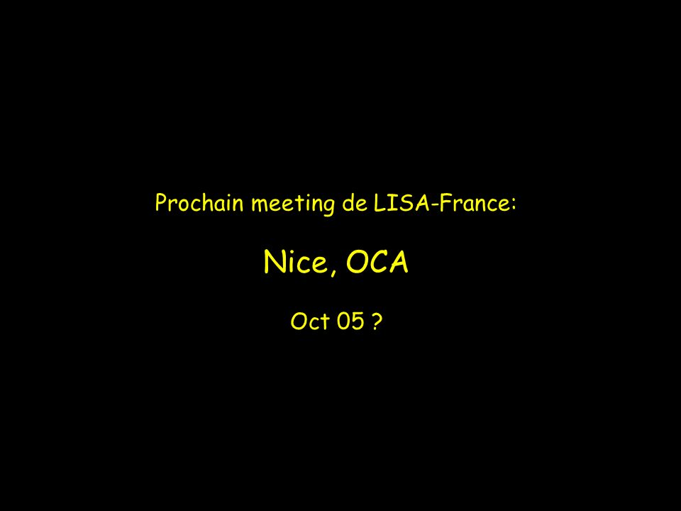 Prochain meeting de LISA-France: