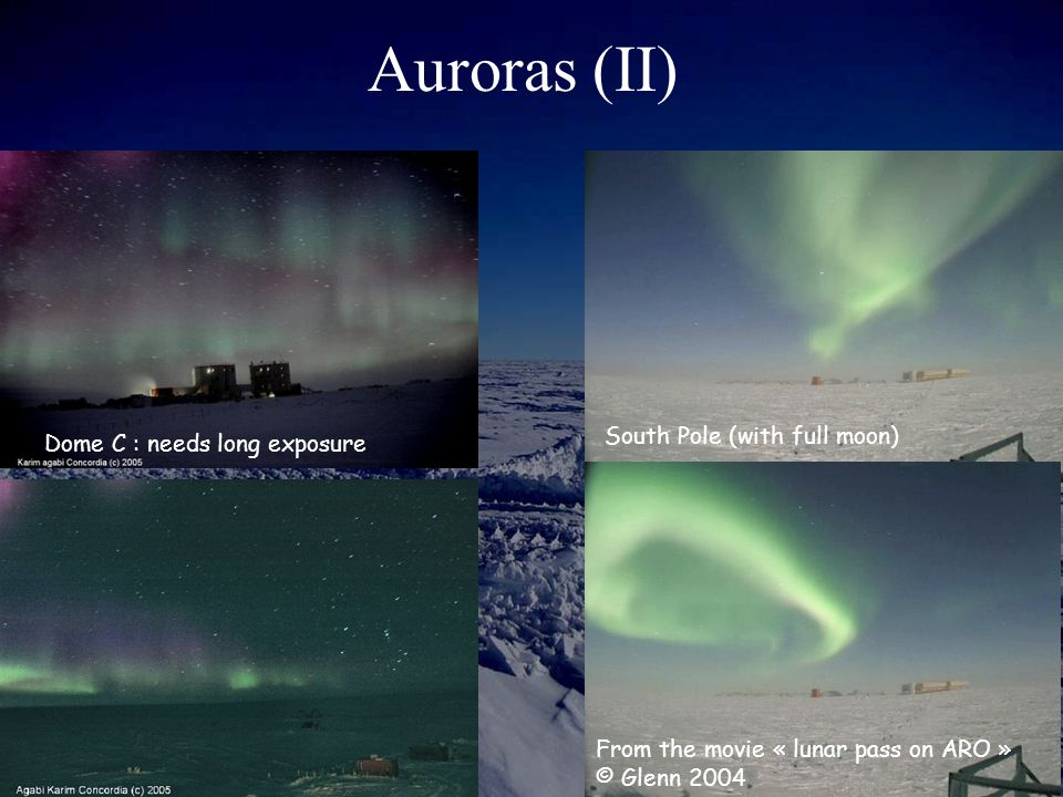 Auroras (II) South Pole (with full moon) Dome C : needs long exposure