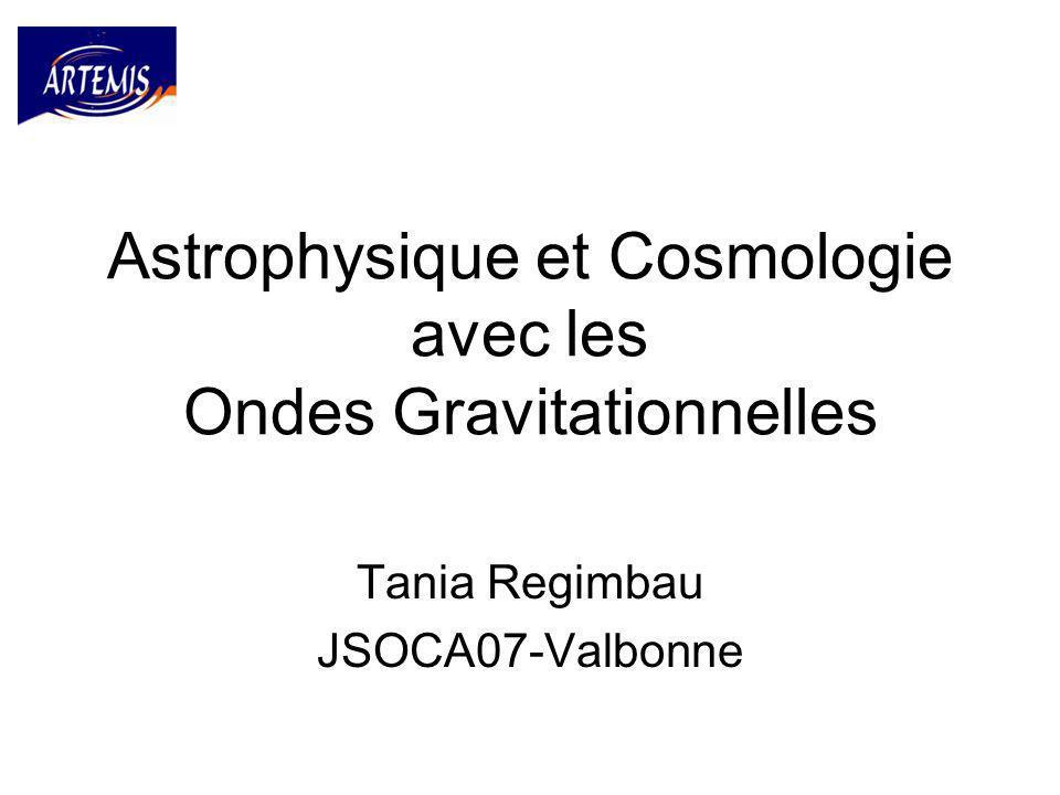 Astrophysique et Cosmologie avec les Ondes Gravitationnelles