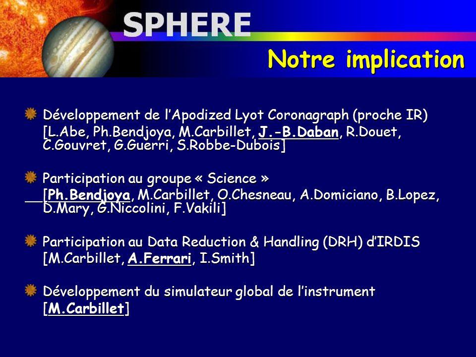 Notre implication Développement de l'Apodized Lyot Coronagraph (proche IR)