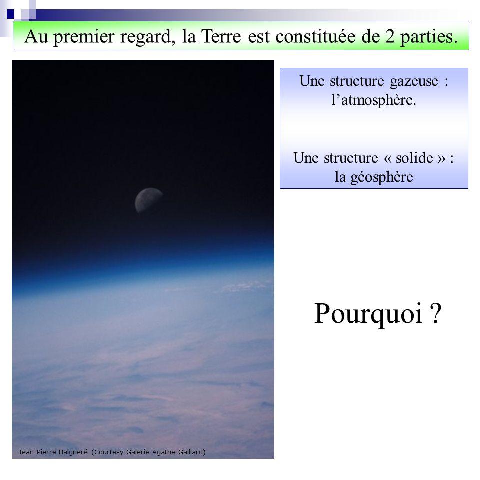 Pourquoi Au premier regard, la Terre est constituée de 2 parties.