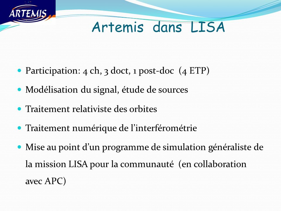 Artemis dans LISA Participation: 4 ch, 3 doct, 1 post-doc (4 ETP)