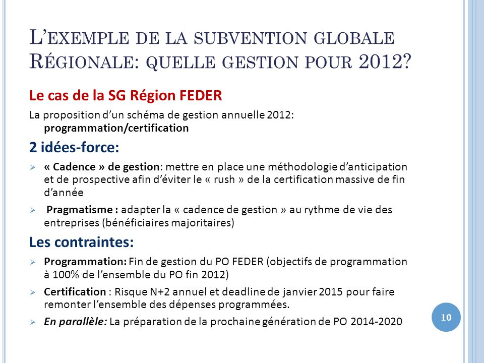 L'exemple de la subvention globale Régionale: quelle gestion pour 2012