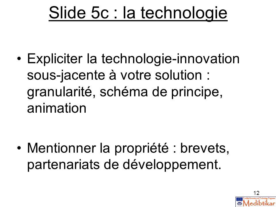 Slide 5c : la technologie