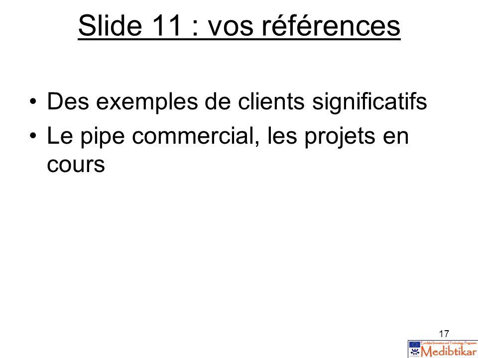 Slide 11 : vos références Des exemples de clients significatifs