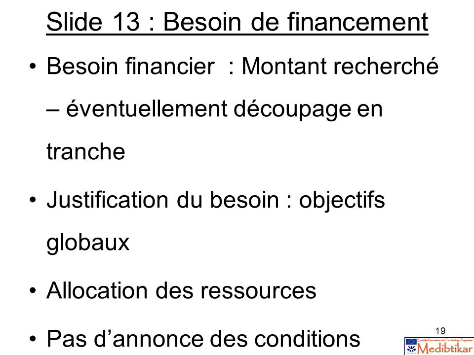 Slide 13 : Besoin de financement