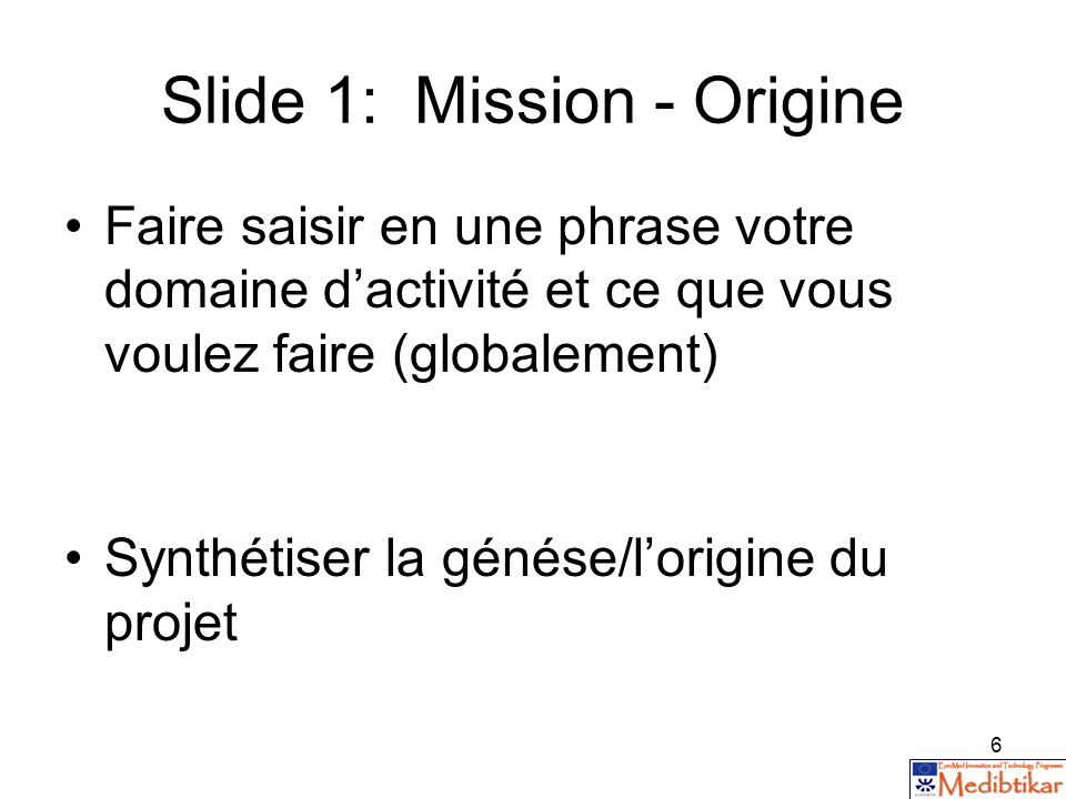 Slide 1: Mission - Origine
