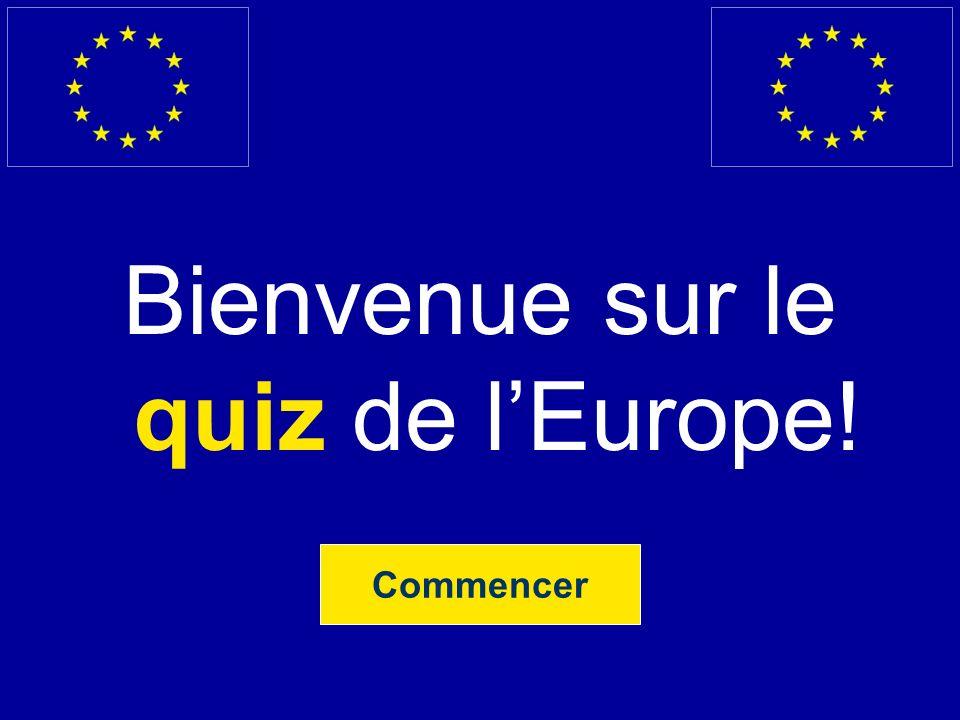 Bienvenue sur le quiz de l'Europe!