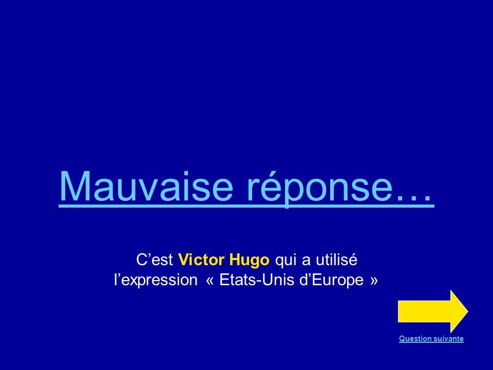C'est Victor Hugo qui a utilisé l'expression « Etats-Unis d'Europe »