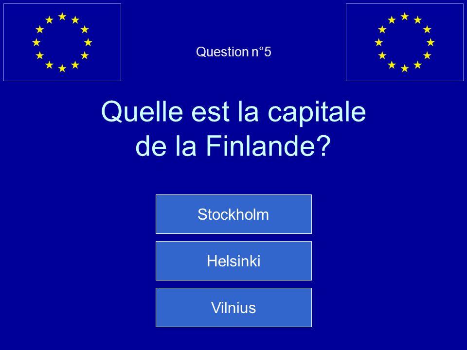 Question n°5 Quelle est la capitale de la Finlande