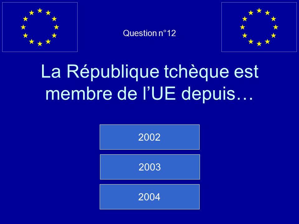Question n°12 La République tchèque est membre de l'UE depuis…