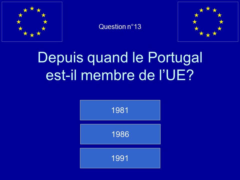 Question n°13 Depuis quand le Portugal est-il membre de l'UE