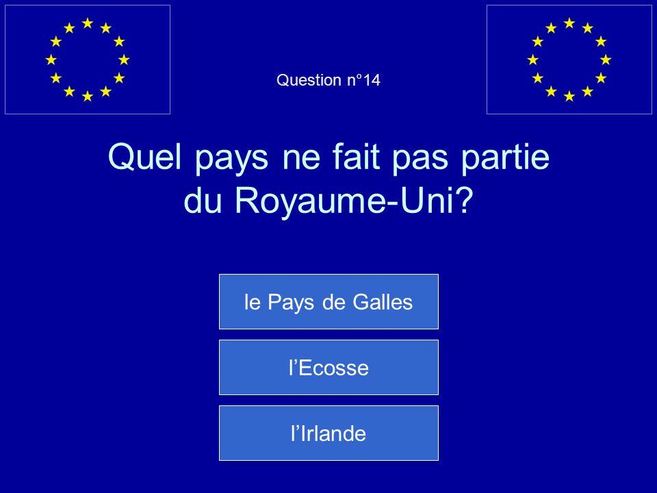 Question n°14 Quel pays ne fait pas partie du Royaume-Uni
