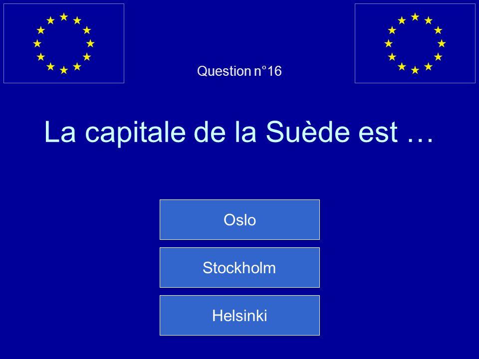 Question n°16 La capitale de la Suède est …