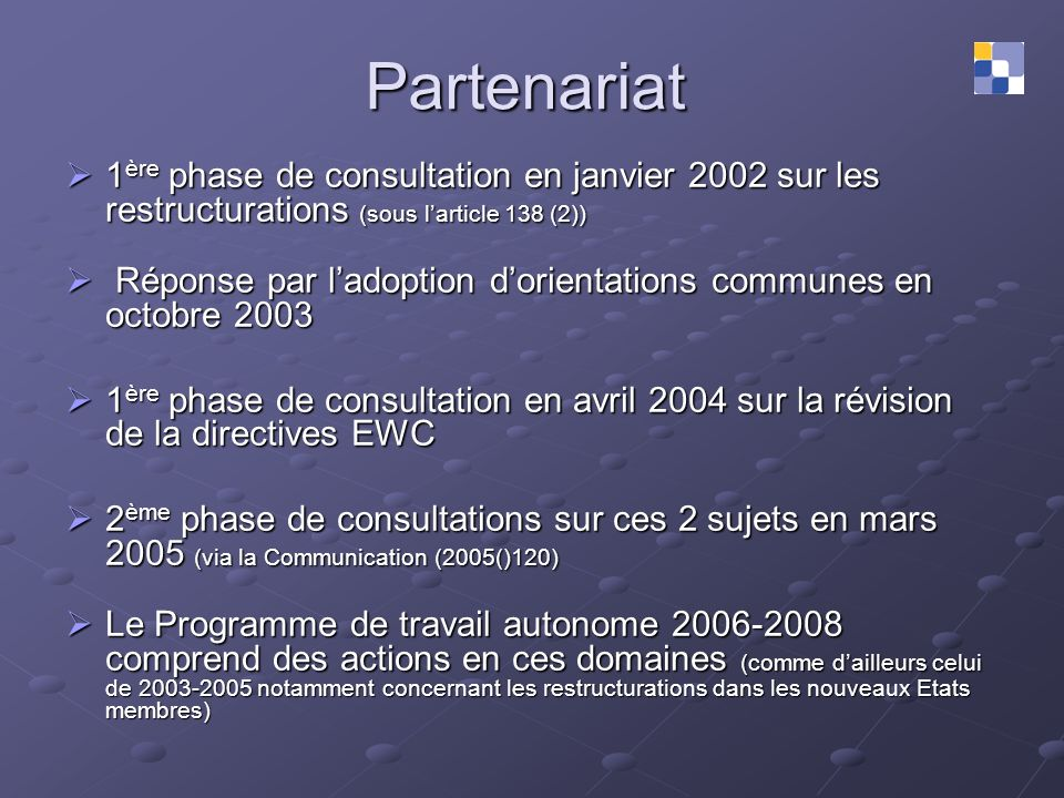 Partenariat1ère phase de consultation en janvier 2002 sur les restructurations (sous l'article 138 (2))