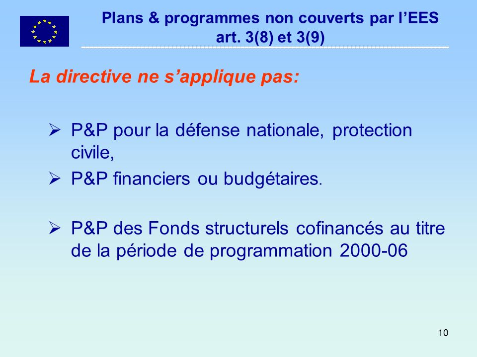Plans & programmes non couverts par l'EES art. 3(8) et 3(9)