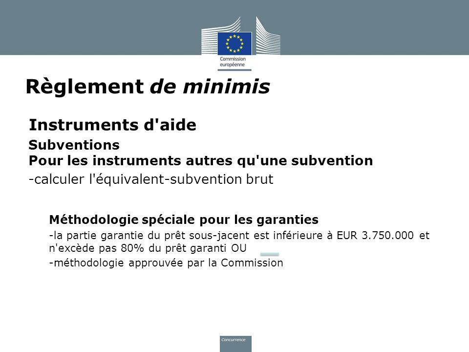 Règlement de minimis Instruments d aide Subventions