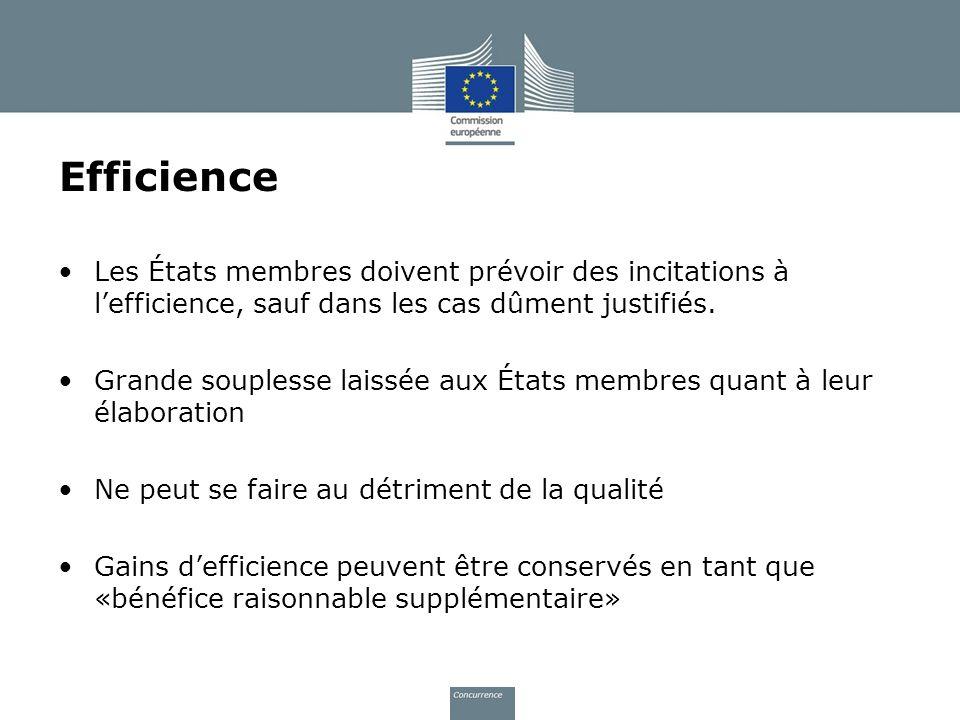 Efficience Les États membres doivent prévoir des incitations à l'efficience, sauf dans les cas dûment justifiés.