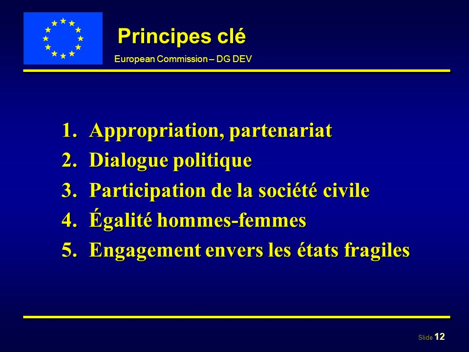 Principes clé Appropriation, partenariat. Dialogue politique. Participation de la société civile.