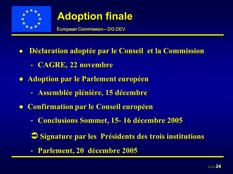 Adoption finale  Signature par les Présidents des trois institutions