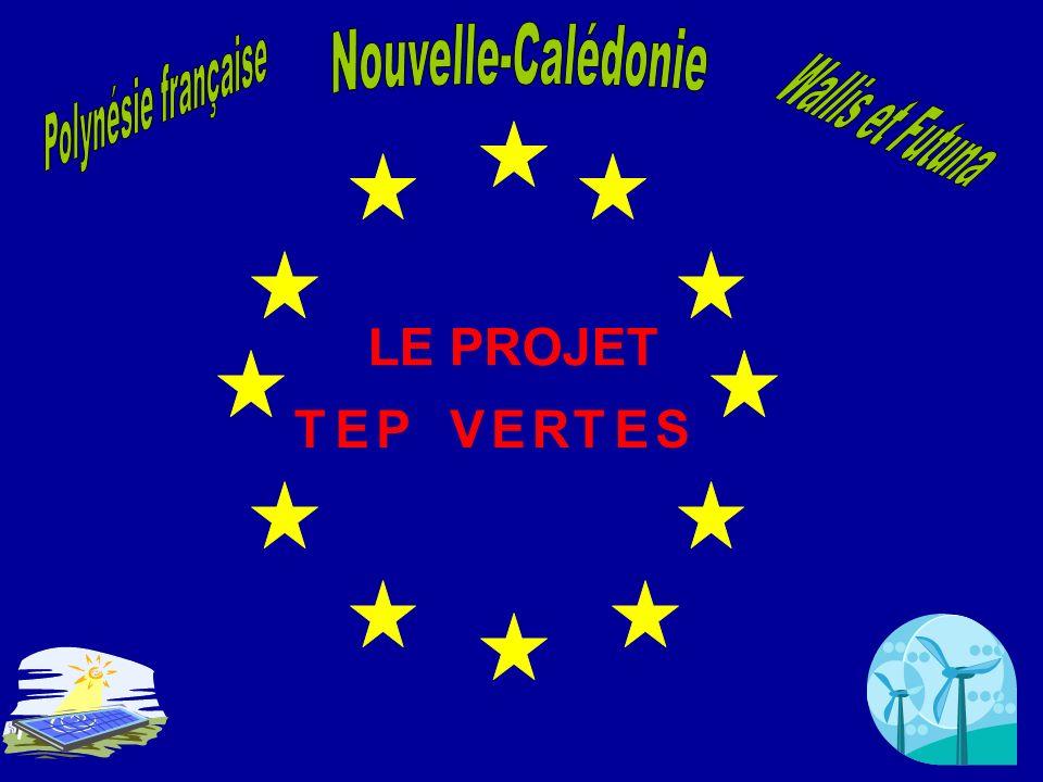 Polynésie française Nouvelle-Calédonie Wallis et Futuna LE PROJET T E P V E R T E S