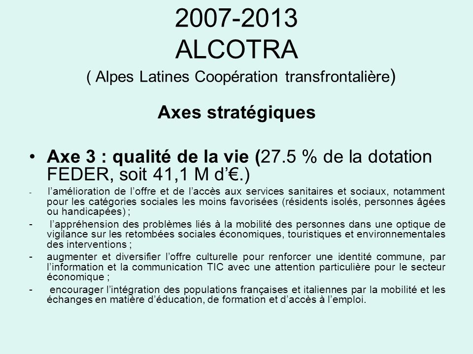 2007-2013 ALCOTRA ( Alpes Latines Coopération transfrontalière)