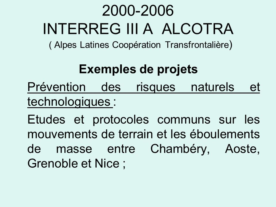 INTERREG III A ALCOTRA ( Alpes Latines Coopération Transfrontalière)