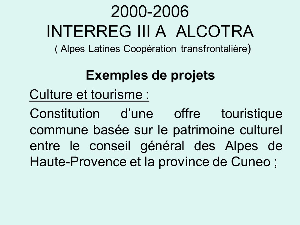 2000-2006 INTERREG III A ALCOTRA ( Alpes Latines Coopération transfrontalière)
