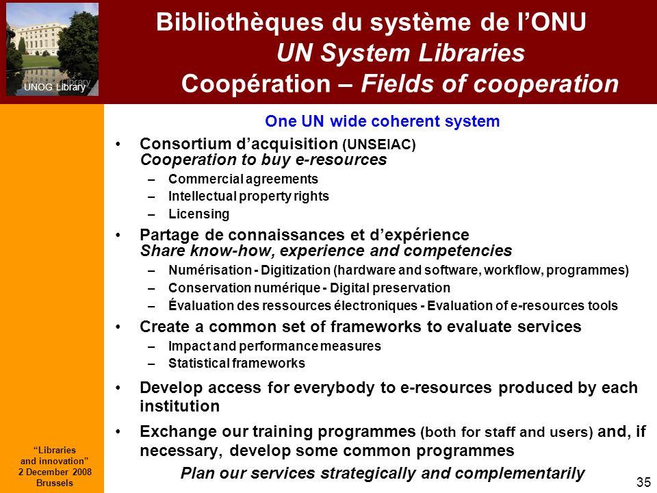 Bibliothèques du système de l'ONU UN System Libraries Coopération – Fields of cooperation
