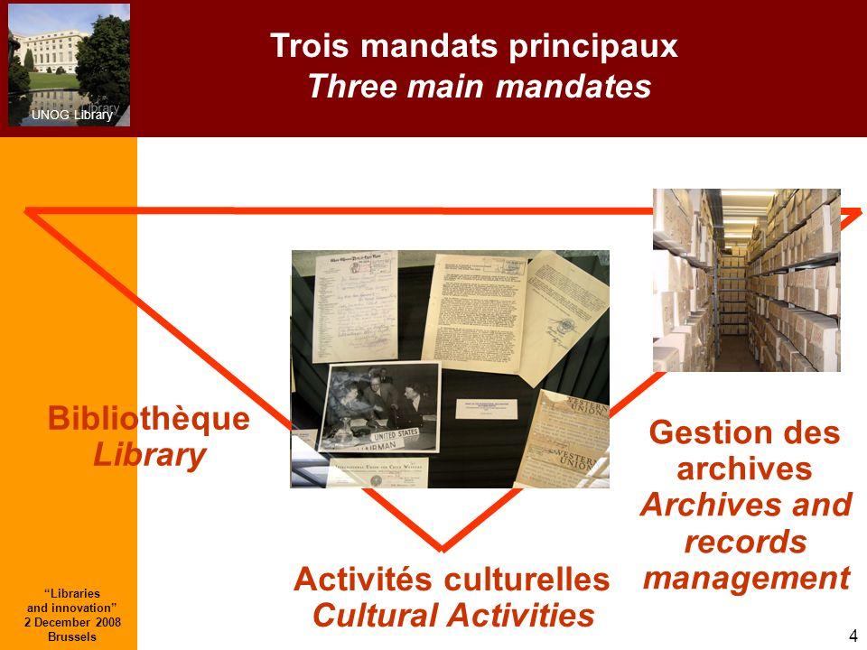 Trois mandats principaux Three main mandates