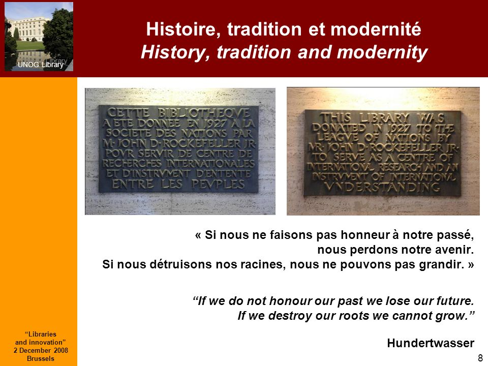 Histoire, tradition et modernité History, tradition and modernity