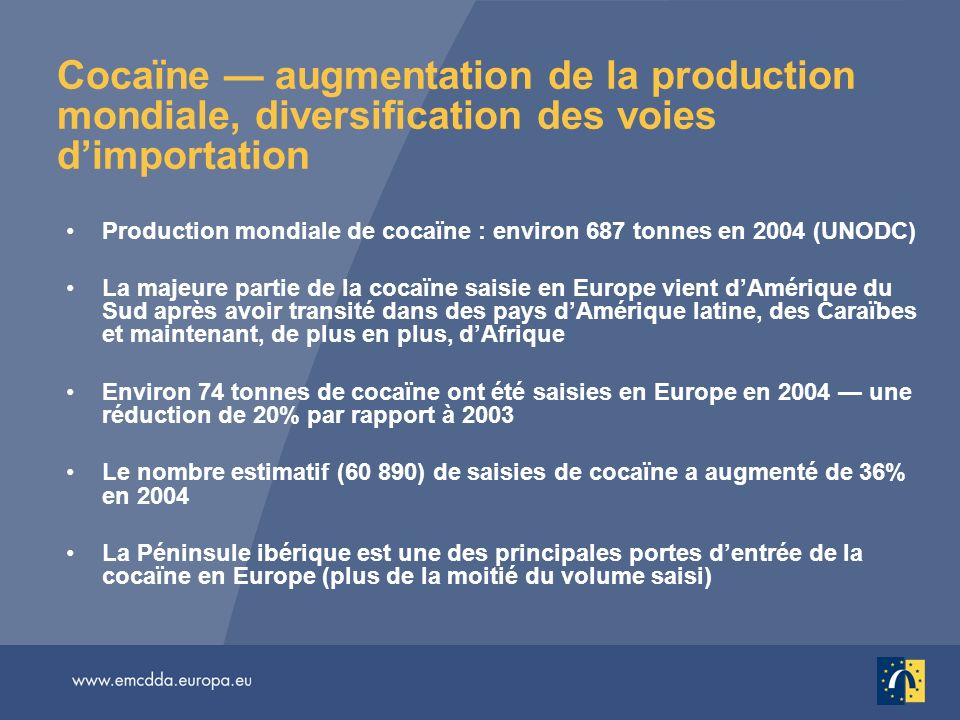 Cocaïne — augmentation de la production mondiale, diversification des voies d'importation