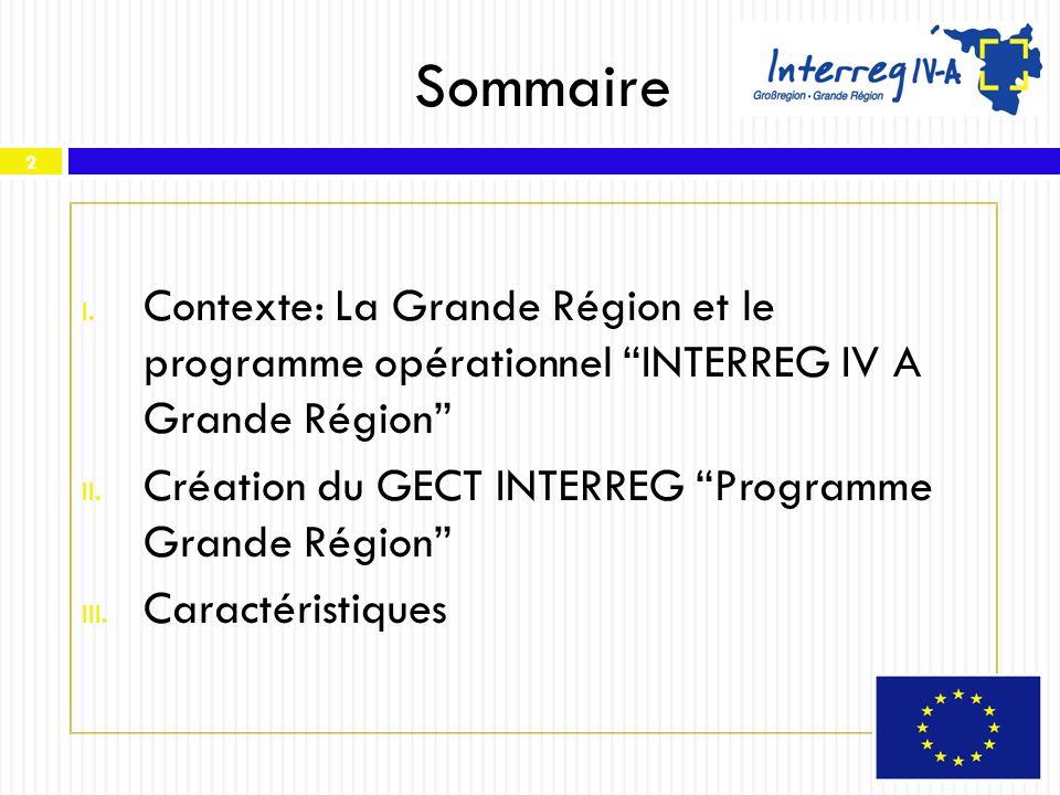 Sommaire Contexte: La Grande Région et le programme opérationnel INTERREG IV A Grande Région